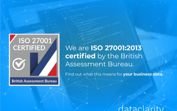 Data Clarity achieves ISO 27001:2013 certification from the British Assesment Bureau
