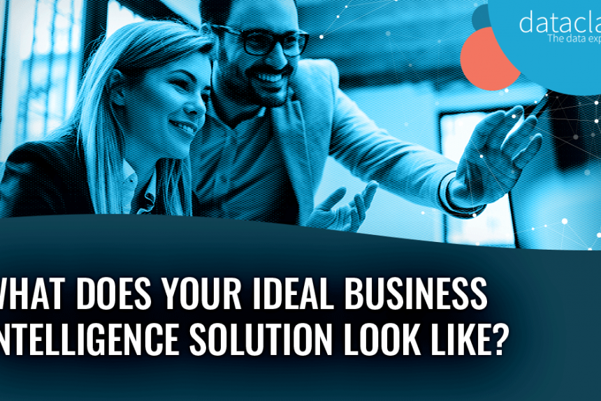 What does your ideal BI solution look like?