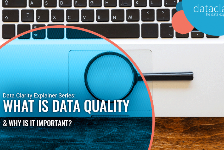 What is Data Quality & Why is it Important?