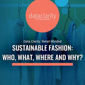 Sustainable Fashion: Who, What, Where and Why?