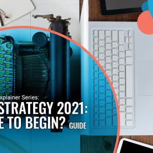 Data Strategy in 2021 – Where to Begin? Guide