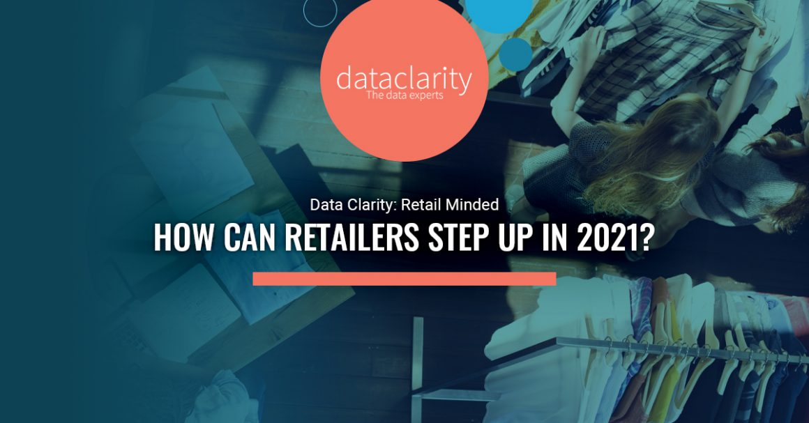 How Can Retailers Step Up In 2021?