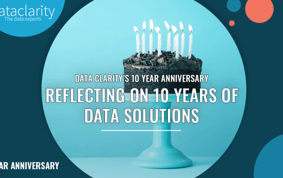 Data Clarity's 10 Year anniversary – Reflecting on 10 Years of Data Solutions