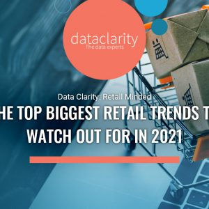 The Top Biggest Retail Trends to Watch Out for in 2021