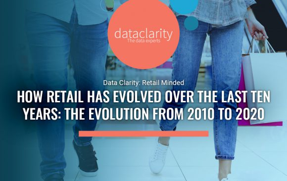 How Retail Has Evolved Over the Last 10 Years: The Evolution from 2010 to 2020