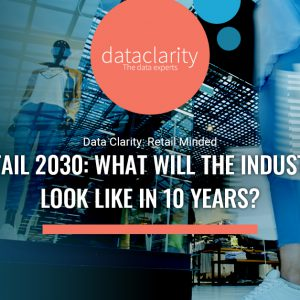 Retail 2030: What Will The Industry Look Like in 10 years?