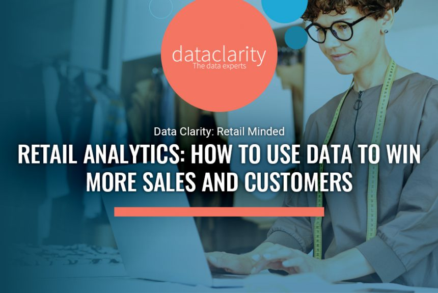 Retail Analytics: How to Use Data to Win More Sales and Customers
