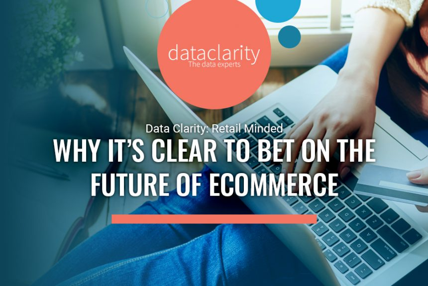 Why It's Clear to Bet on the Future of Ecommerce