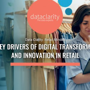 The Key Drivers of Digital Transformation and Innovation in Retail